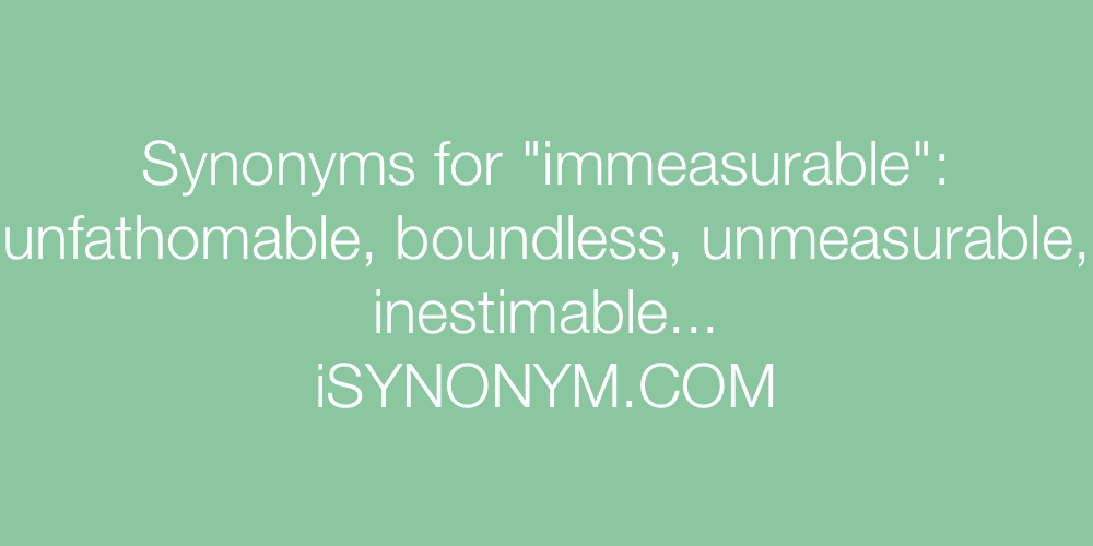 Synonyms immeasurable