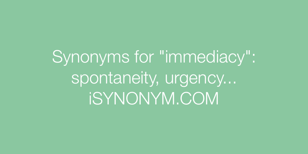 Synonyms immediacy