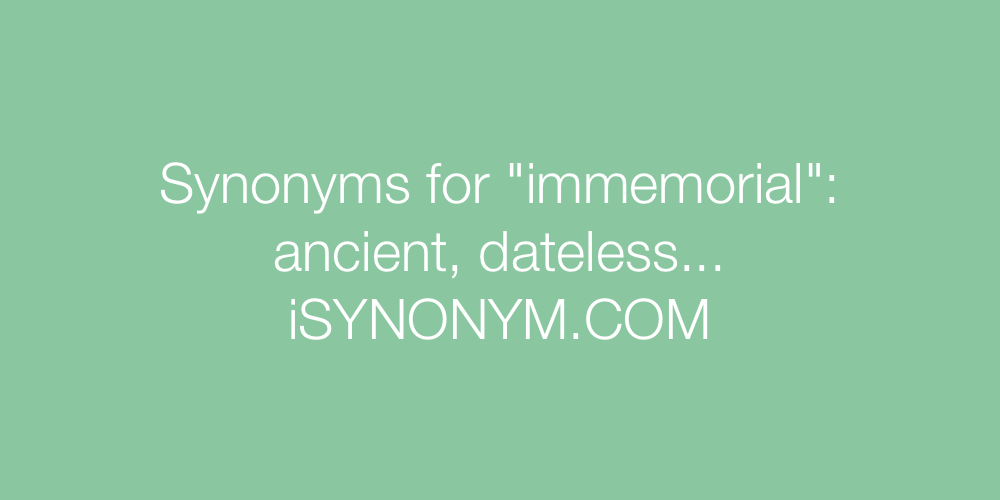 Synonyms immemorial