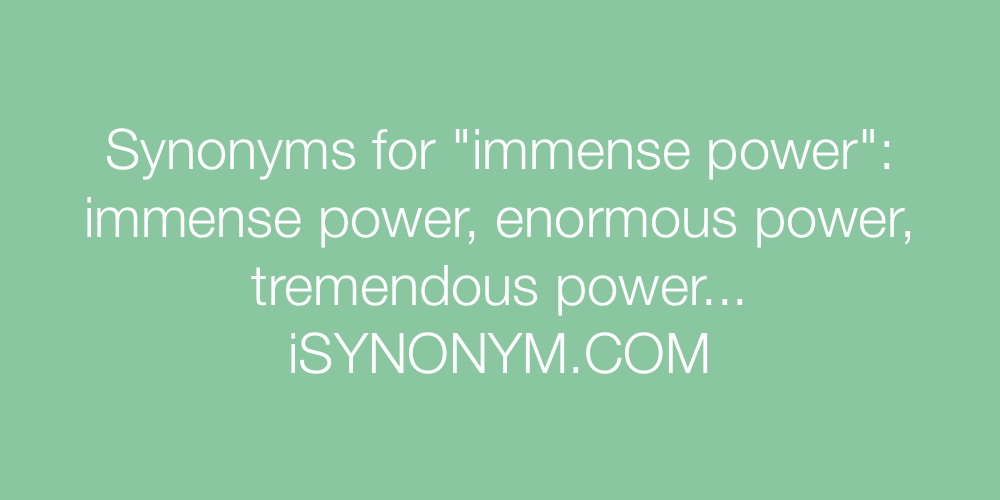 Synonyms immense power