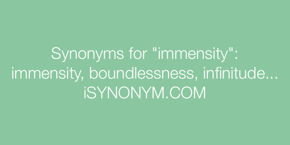 Synonyms immensity