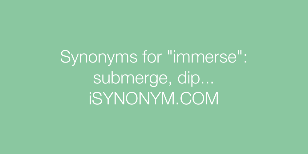 Synonyms immerse