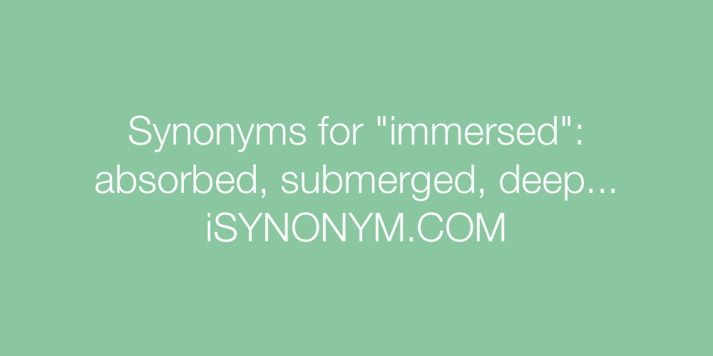 Synonyms immersed