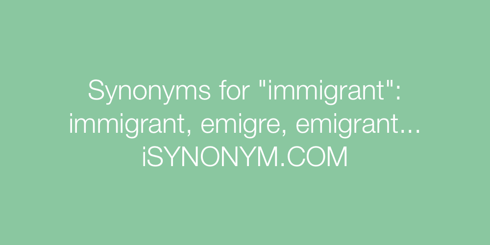 Synonyms immigrant