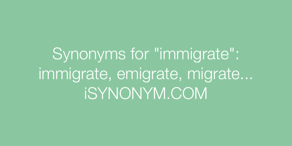 Synonyms immigrate