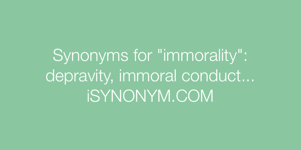 Synonyms immorality