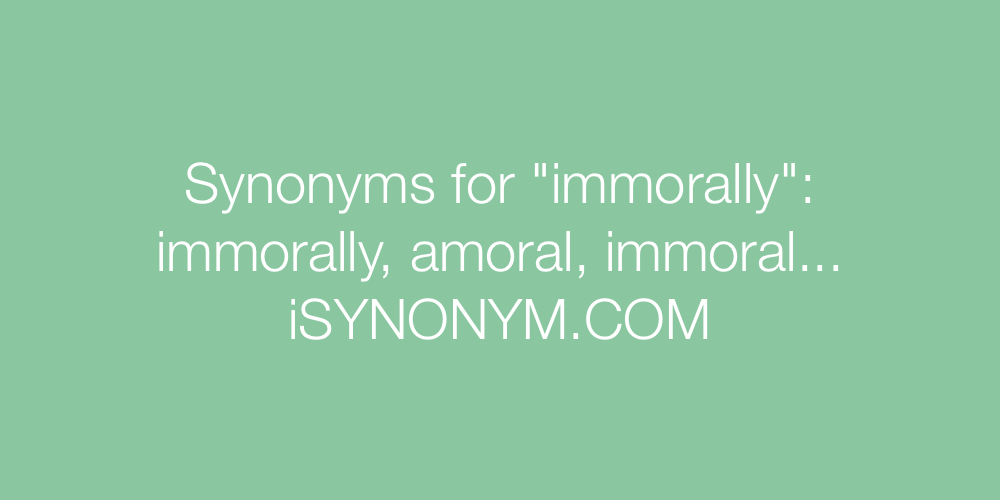 Synonyms immorally