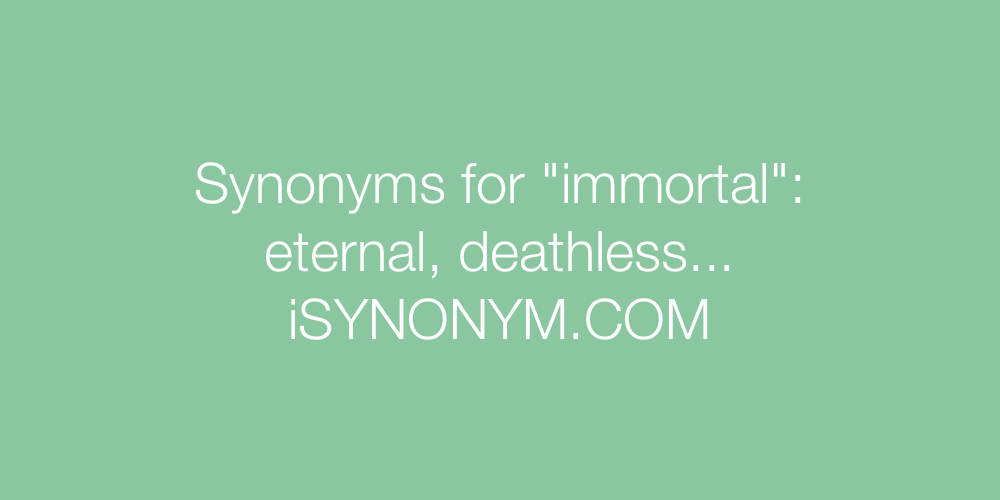 Synonyms immortal