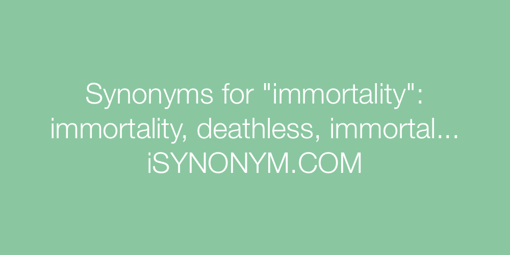 Synonyms immortality
