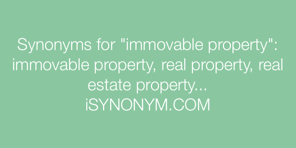 Synonyms immovable property