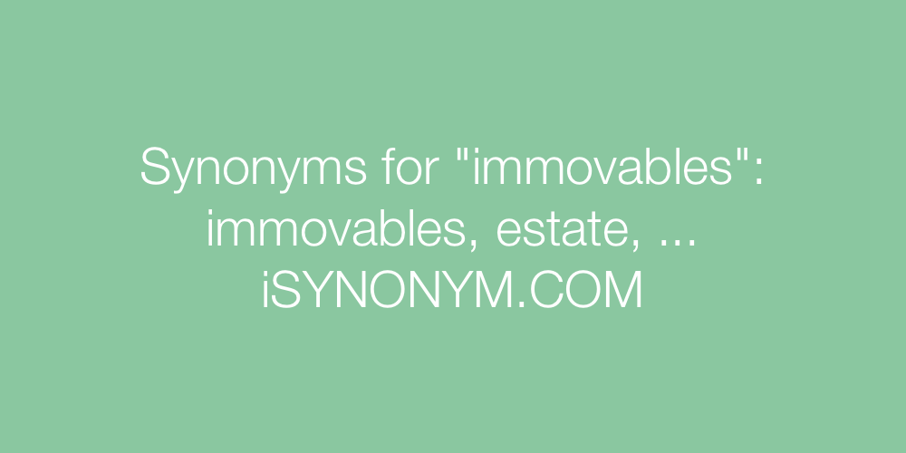 Synonyms immovables
