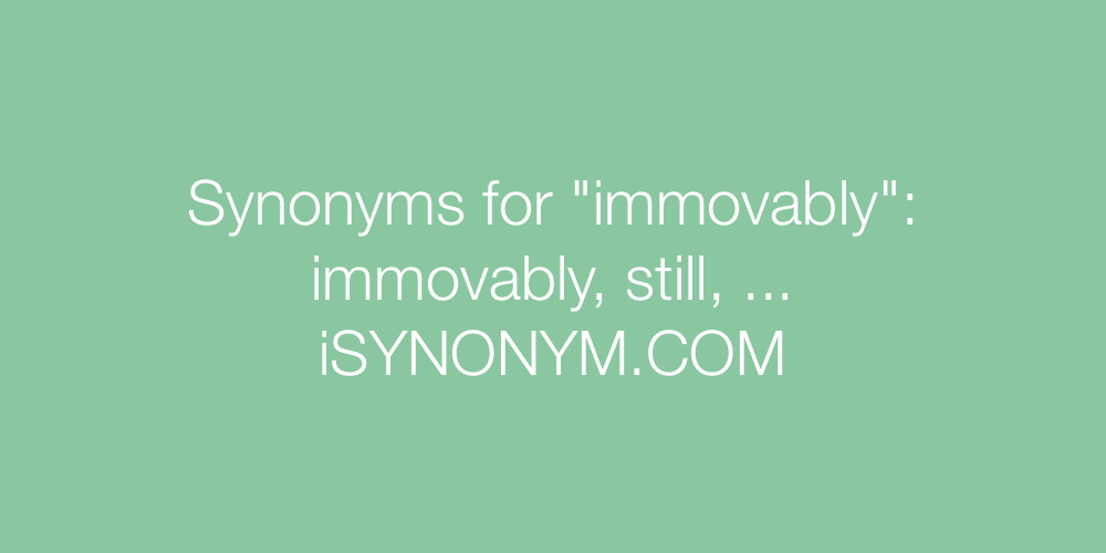 Synonyms immovably