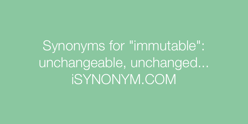 Synonyms immutable