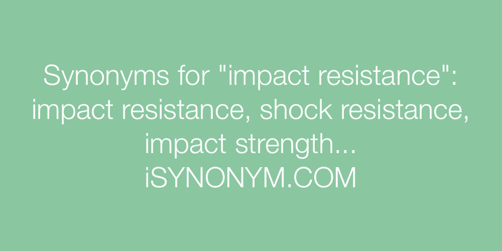 Synonyms impact resistance