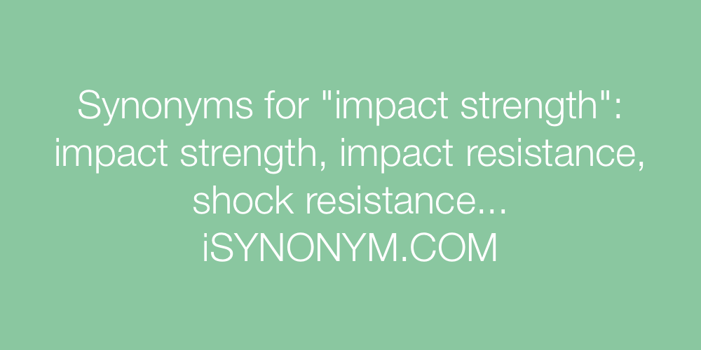 Synonyms impact strength