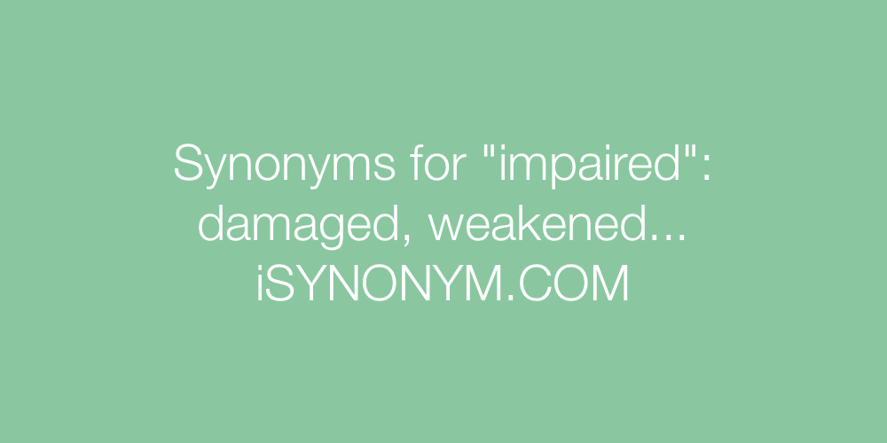 Synonyms impaired