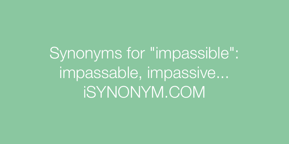 Synonyms impassible