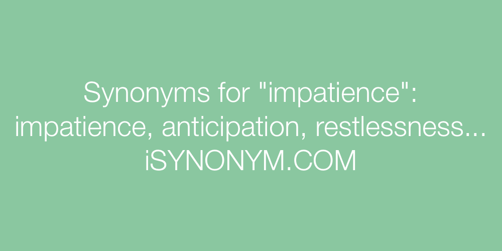 Synonyms impatience