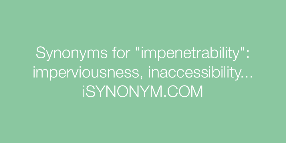 Synonyms impenetrability