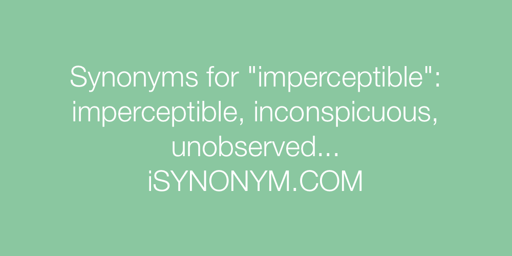 Synonyms imperceptible