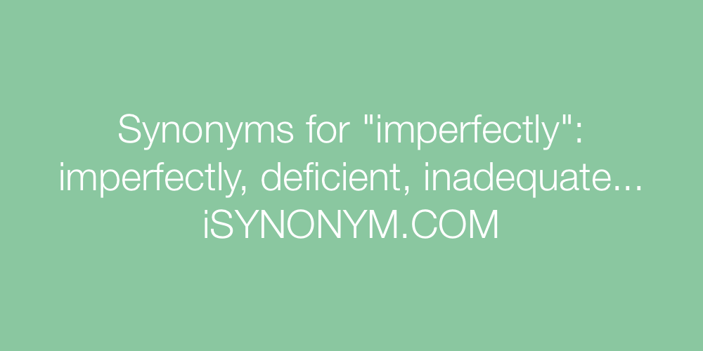 Synonyms imperfectly