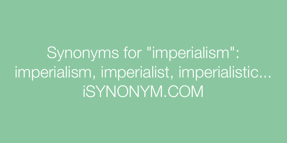 Synonyms imperialism