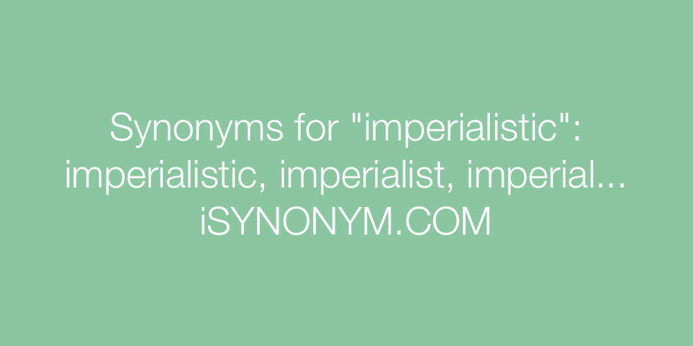 Synonyms imperialistic