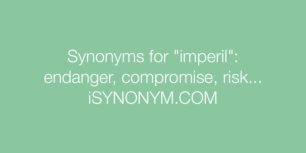 Synonyms imperil