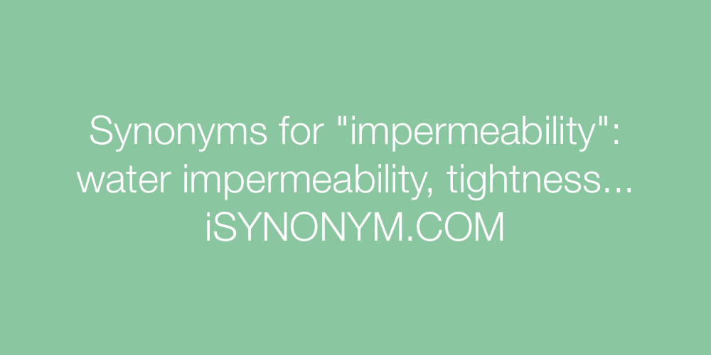 Synonyms impermeability