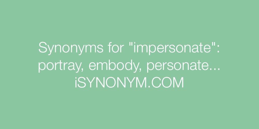 Synonyms impersonate