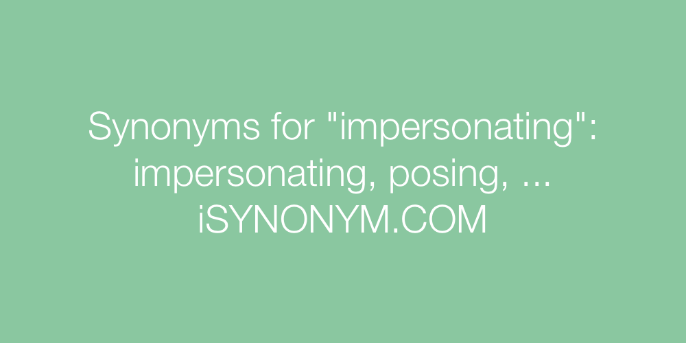 Synonyms impersonating