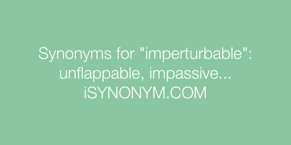 Synonyms imperturbable