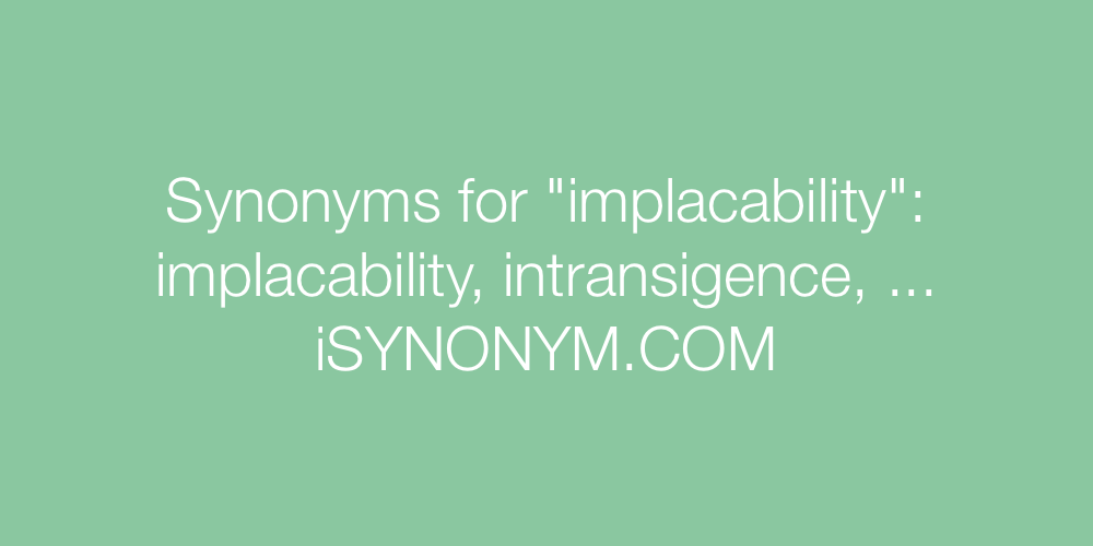 Synonyms implacability