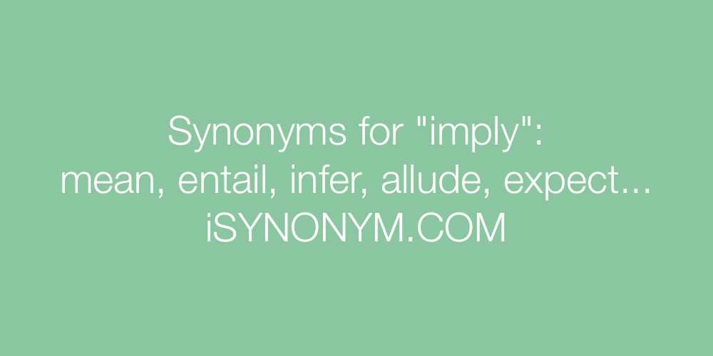 Synonyms imply