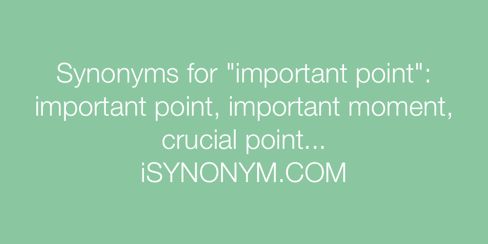 Synonyms important point
