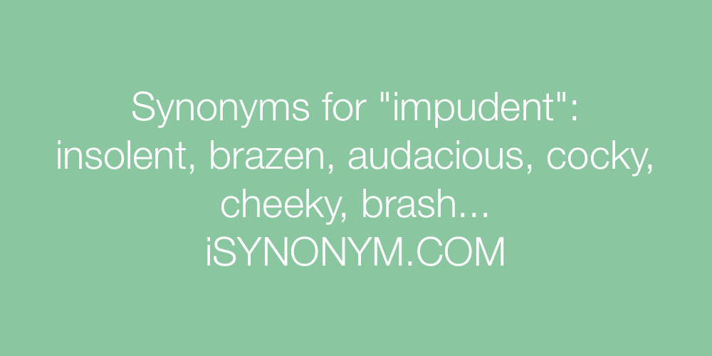 Synonyms impudent