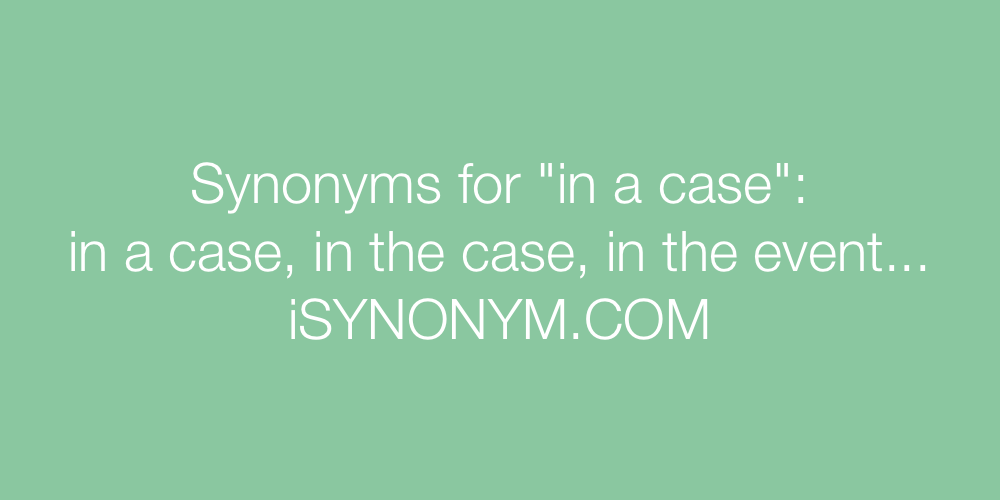 Synonyms in a case