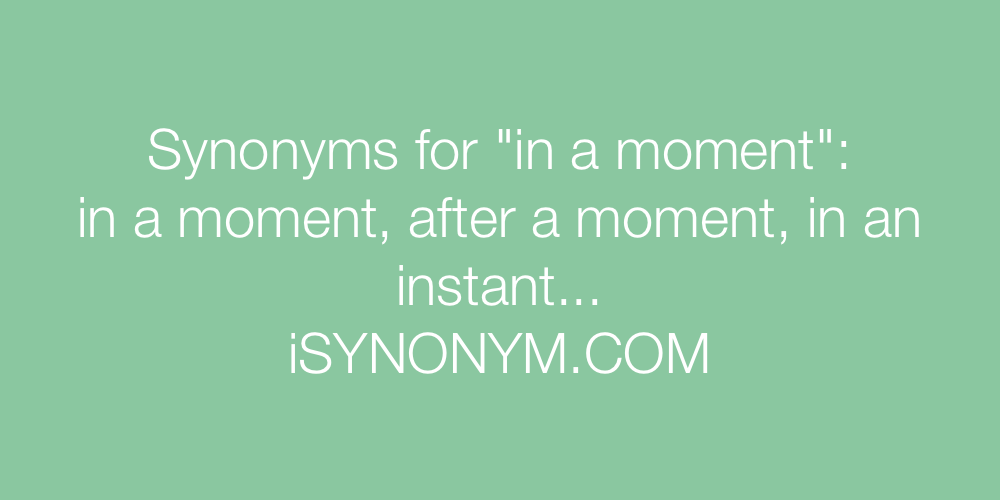 Synonyms in a moment