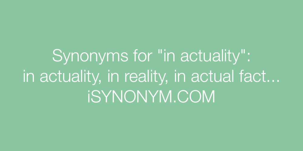 Synonyms in actuality