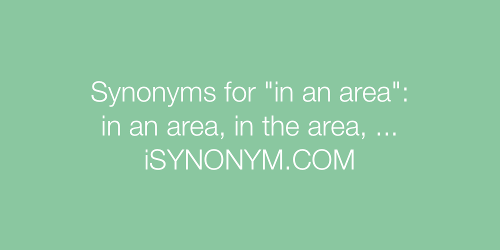 Synonyms in an area