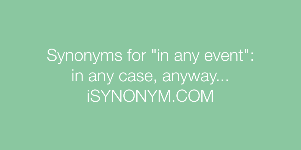 Synonyms in any event