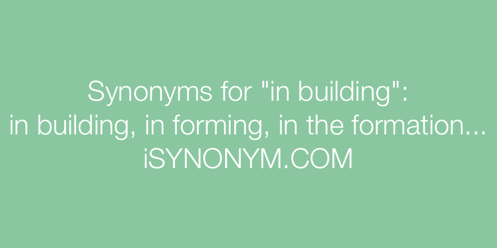 Synonyms in building