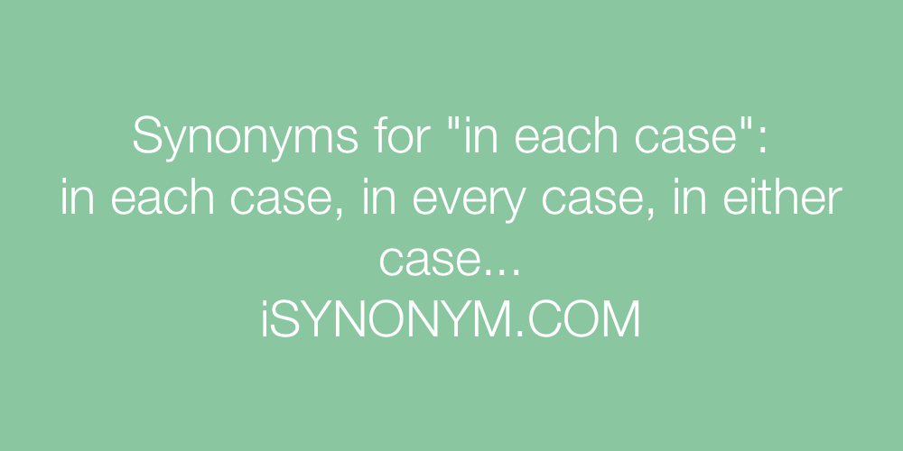 Synonyms in each case