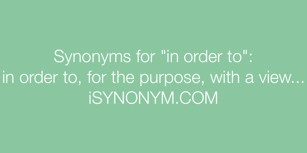 Synonyms in order to