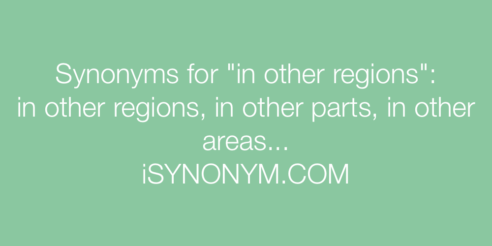 Synonyms in other regions