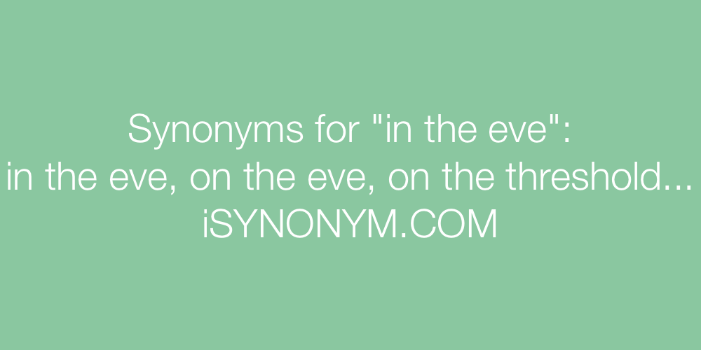 Synonyms in the eve