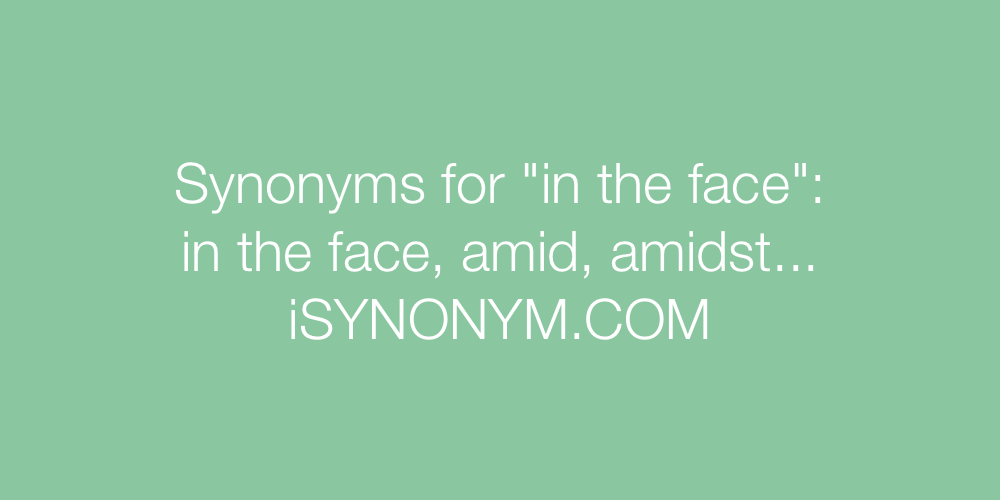 Synonyms in the face