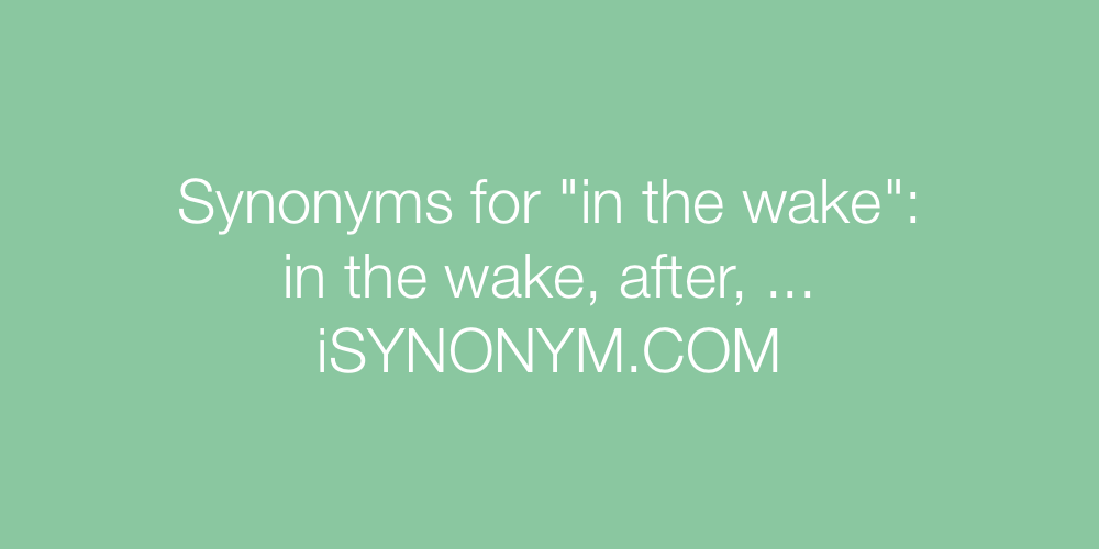 Synonyms in the wake