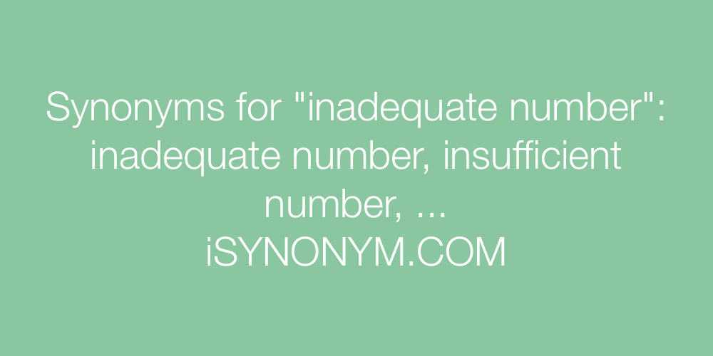 Synonyms inadequate number