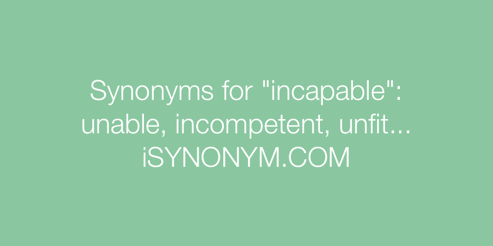 Synonyms incapable
